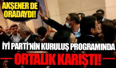İYİ Parti'nin kuruluş programında ortalık karıştı! Akşener de oradaydı!