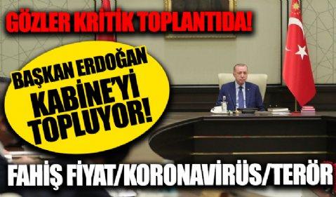 Kabine toplanıyor; Başkan Erdoğan önemli kararları açıklayacak