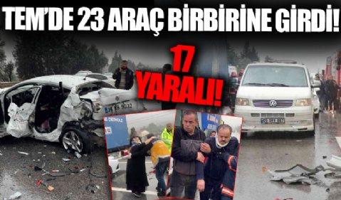 Sakarya TEM'de zincirleme kaza: 23 araç birbirine girdi