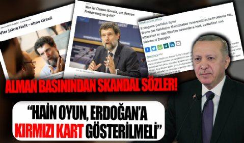 Başkan Erdoğan'ın Osman Kavala adımına Alman basınından skandal sözler: Hain oyun, Erdoğan'a kırmızı kart gösterilmeli