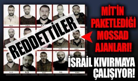 İsrail Türkiye'de yakalanan 15 Mossad ajanını reddetti