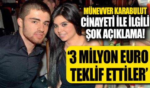 Münevver Karabulut cinayetiyle ilgili yıllar sonra gelen açıklama: 3 milyon euro teklif ettiler
