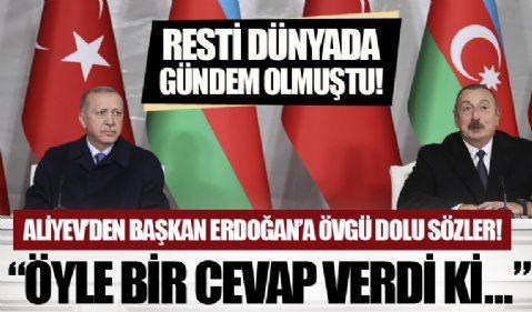 Başkan Erdoğan'ın resti dünyada gündeme oturmuştu! Aliyev: Öyle bir cevap verdi ki...