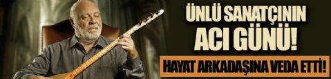 Halk müziği sanatçısı Musa Eroğlu'nun acı günü