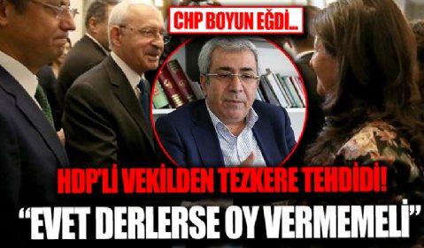 HDP'li vekilden CHP'ye tezkere tehdidi! 'Hiçbir Kürt CHP'ye oy vermemeli'