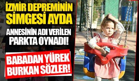 İzmir depreminin simgesi Ayda, annesinin adı verilen parkta oynadı! Babadan yürek burkan sözler
