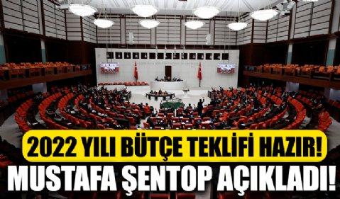 Mustafa Şentop, Meclis'in 2022 Yılı Bütçe Teklifi'ni açıkladı!