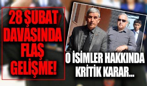 28 Şubat davası hükümlüsü Hakkı Kılınç ve Erol Özkasnak hakkında kritik karar