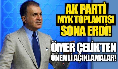 AK Parti MYK toplantısı sona erdi! Ömer Çelik'ten önemli açıklamalar