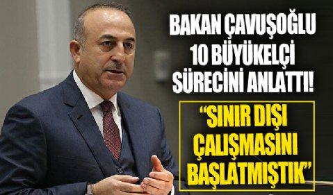 Dışişleri Bakanı Çavuşoğlu: Elçiler arasından bavullarını toplayanlar oldu