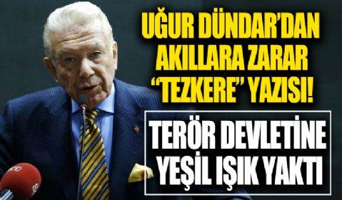 Sözde Atatürkçü Uğur Dündar'dan akıllara zarar 'tezkere' yazısı! Terör devletine yeşil ışık yaktı 'harekat yapmayalım' dedi