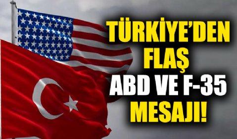 Türkiye'den flaş ABD ve F-35 açıklaması!