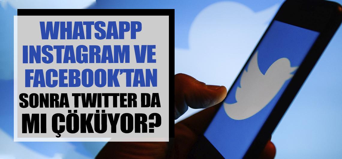 Whatsapp, Facebook ve Instagram'dan sonra Twitter da mı çöküyor?