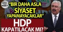 AHMET DAVUTOĞLU - HDP kapatılacak mı? Bir daha asla siyaset yapamayacaklar!