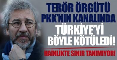 MİT tırları davasının firari sanığı Can Dündar, terör örgütü PKK'nın kanalında konuştu