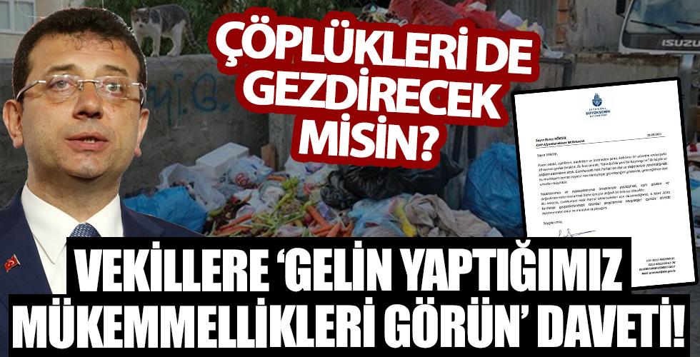 CHP'li İBB Başkanı Ekrem İmamoğlu'ndan vekillere 'İstanbul'u nasıl çöplüğe çevirdik gelin görün' daveti