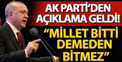 AK Parti Sözcüsü Çelik: 'Millete dayanan yenilmez. Millet bitti demeden bitmez'