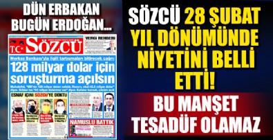 Dün Erbakan Bugün Erdoğan... Sözcü 28 Şubat'ın yıl dönümünde ağzındaki baklayı çıkardı!