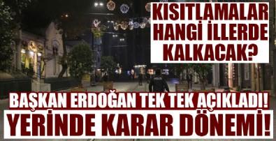 Başkan Erdoğan açıkladı! Normalleşme hangi illerde başlayacak!