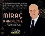 Başkan Pekmezci Açıklaması 'Miraç Alemlerin Rabbinin Sonsuz Rahmet Ve Merhametine Ulaşmaktır'