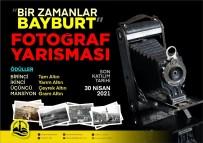 Bayburt'ta 'Bir Zamanlar Bayburt' Temalı Fotoğraf Yarışması