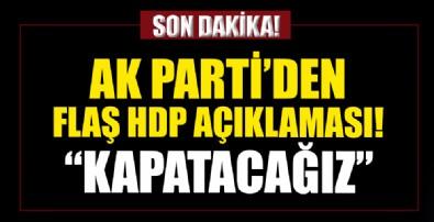 AK Parti'den HDP açıklaması: Biz inşallah milletimizin nezdinde kapatacağız