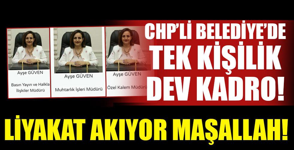 CHP'li belediyenin tek kişilik dev kadrosu!