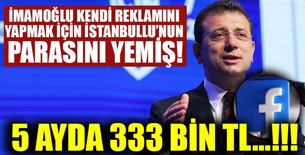 İmamoğlu İstanbullu'nun parasını Facebook'a yedirmiş!