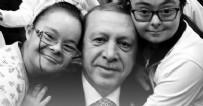 FARKINDALIK GÜNÜ - Erdoğan'dan 'Down Sendromu Günü' mesajı