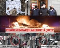Ağrı'da Terör Kundakçıları HDP'li Çıktı