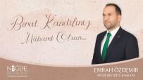 Başkan Özdemir Açıklaması 'Berat, Af Ve Arınma Anlamına Gelmektedir'