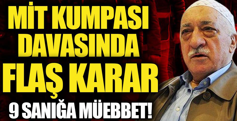 MİT kumpası davasında karar çıktı! İşte sanıklara verilen cezalar