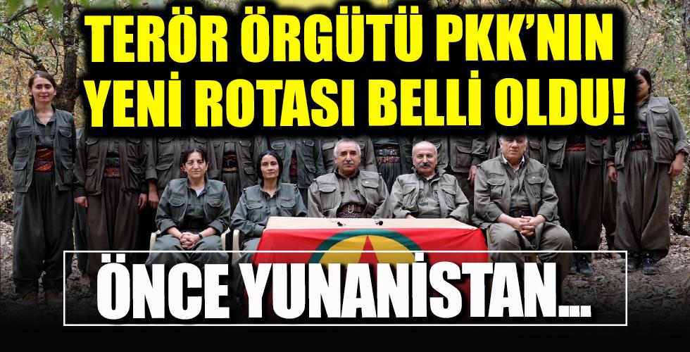 Terör örgütü PKK'nın yeni rotası belli oldu! Önce Yunanistan...