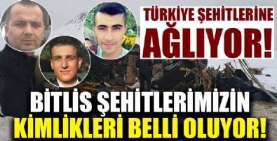 Bitlis şehitlerimizin kimlikleri belli oluyor!