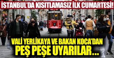 İstanbul'da kısıtlamasız ilk cumartesi günü! Bakan Koca ve İstanbul Valisi'nden uyarı