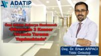 Doç. Dr. Arpacı Açıklaması 'Ülkemizde 3 Kanser Türünde Tarama Yapılmaktadır'