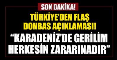 Türkiye'den Donbas açıklaması: Müzakere yoluyla çözülmesini destekliyoruz