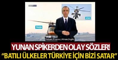 Yunan spikerden olay sözler: Batılı ülkeler Türkiye için bizi satar