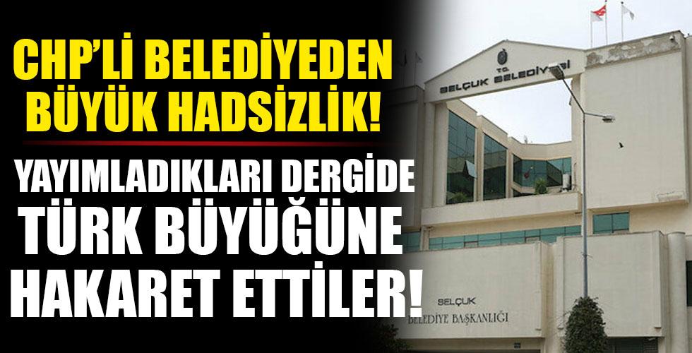 CHP'li belediyenin yayınladığı dergide Türk büyüklerine hakaret ettiler!