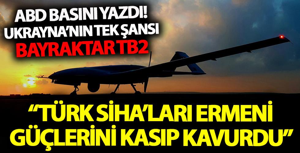 ABD basınından Türk SİHA'larına övgüler! 'Ukrayna'nın Rusya'ya karşı tek şansı Bayraktar TB2'ler'