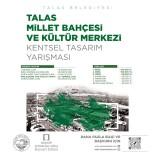 Talas Millet Bahçesi Ve Kültür Merkezi İçin Proje Yarışması Açıldı