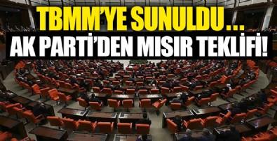 AK Parti'den 'Mısır' teklifi! TBMM'ye sunuldu...
