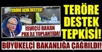 İSVEÇ - İsveç büyükelçisi Dışişleri'ne çağrıldı!