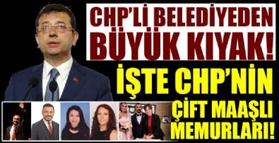 İşte CHP'nin çift maaşlı memurları!