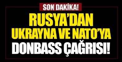 Rusya'dan Ukrayna ve NATO'ya Donbass çağrısı