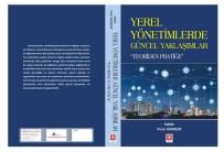 Yerel Yönetimlerde Güncel Yaklaşımlar 'Teoriden Pratiğe' Adlı Kitap Yayınlandı