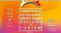 'Türkiye'nin Kültürlerarası Köprü Olma Özelliği Ve Turizm' Paneli Düzenlendi