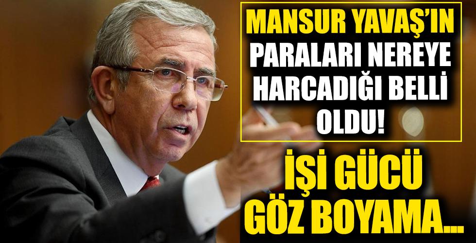 Mansur Yavaş'ın paraları nereye harcadığı belli oldu