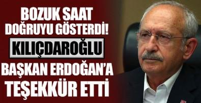 'Bozuk saat doğruyu gösterdi!' Kılıçdaroğlu'ndan Cumhurbaşkanı Erdoğan'a teşekkür