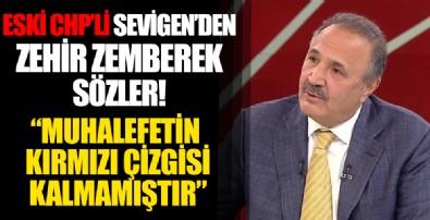 CHP'li eski vekil Mehmet Sevigen'den bomba açıklamalar: Muhalefet partilerinin kırmızı çizgisi kalmamıştır